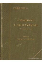 A woxindoni csodavirág I-II. kötet egyben - Spillmann József - Régikönyvek
