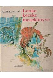 Lenke kecske mesekönyve - Pavlovic, Jozef - Régikönyvek