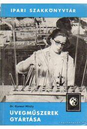Üvegműszerek gyártása - Gurmai Mihály - Régikönyvek