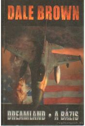 Dreamland - A Bázis - Dale Brown - Régikönyvek