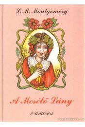 A Mesélő Lány - Lucy Maud Montgomery - Régikönyvek