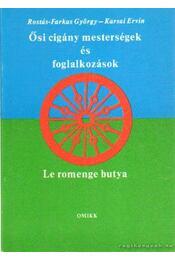 Ősi cigány mesterségek és foglalkozások - Rostás-Farkas György, Karsai Ervin - Régikönyvek