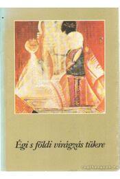 Égi s földi virágzás tükre (dedikált) - Balogh Ferencné - Régikönyvek