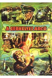 A sebhelyes arcú - Sebők Imre, Herbert Ziergiebel - Régikönyvek