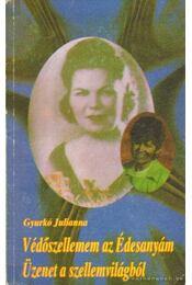 Védőszellemem az Édesanyám Üzent a szellemvilágból - Gyurkó Julianna - Régikönyvek