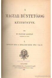 A magyar büntetőjog kézikönyve I. - Dr. Fayer László - Régikönyvek