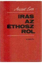 Íráshoz az Éthoszról - Ancsel Éva - Régikönyvek