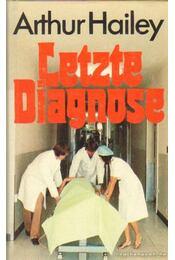 Letzte Diagnose - Hailey, Arthur - Régikönyvek