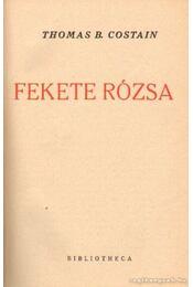 Fekete rózsa - Costain, Thomas B. - Régikönyvek