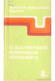 Az állattenyésztés munkavédelmi követelményei 8. - Illyés Sándor - Régikönyvek