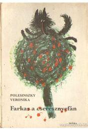 Farkas a cseresznyefán - Polesinszky Veronika - Régikönyvek