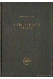 A víruskutatás alapjai - Sinkovics József - Régikönyvek