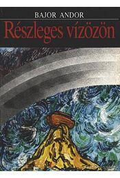 Részleges vízözön - Bajor Andor - Régikönyvek