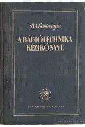 A rádiótechnika kézikönyve - Szmirenyin, B. A. - Régikönyvek