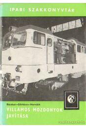 Villamos mozdonyok javítása - Bácskai Fetrenc-Görbicz Sándor, Horváth Viktor - Régikönyvek