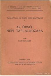 Az Őrség népi táplálkozása - Kardos László - Régikönyvek