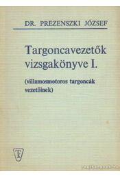 Targoncavezetők vizsgakönyve I - Prezenszki József - Régikönyvek