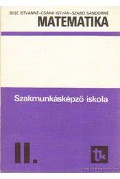 Matematika II. (Szakmunkásképző iskola) - Csánk István, Szabó Sándorné, Bige Istvánné - Régikönyvek