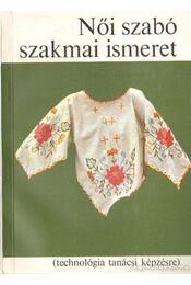 Női szabó szakmai ismeret - Felfalusi Istvánné - Régikönyvek