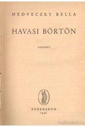 Havasi börtön - Medveczky Bella - Régikönyvek