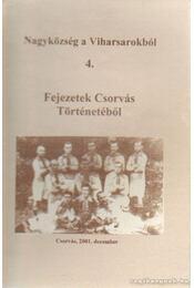 Fejezetek Csorvás Történetéből - Kasuba István - Régikönyvek