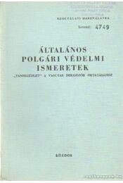 Általános polgári védelmi ismeretek - Galló József dr. - Régikönyvek