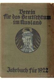 Derein für das Deutschtum im Ausland - Jahrbuch für 1922 - Régikönyvek