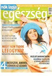 Nők Lapja egészség 2007. Július I. évf. 4. szám - Dezslik Magdolna - Régikönyvek