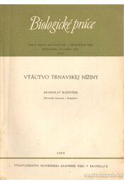 Biologické práce - Vtáctvo trnavskej níziny - Matousek, Branislav - Régikönyvek