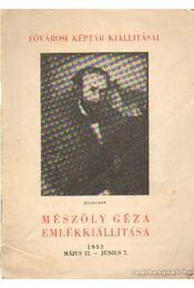 Mészöly Géza emlékkiállítása 1952. május 17. - június 7. - Rajnai Miklós - Régikönyvek
