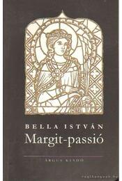 Margit-passió - Bella István - Régikönyvek