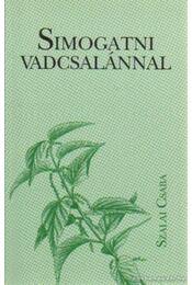 Simogatni vadcsalánnal - Szalai Csaba - Régikönyvek