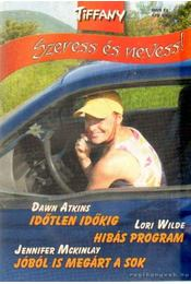 Időtlen időkig - Hibás program - Jóból is megárt a sok - Wilde, Lori, Mckinlay, Jennifer,  Dawn Atkins  - Régikönyvek