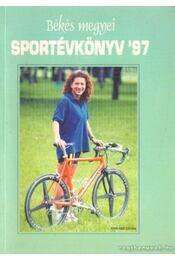 Békés megyei sportévkönyv '97 - Bukalya Mihály-Gajdács Pál, Medvecs Tibor- Szigeti Csaba - Régikönyvek