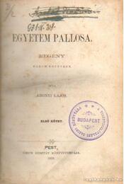 Egyetem pallosa I-III. kötet egyben - Abonyi Lajos - Régikönyvek