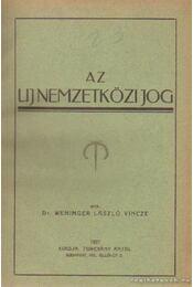 Az uj nemzetközi jog - Dr. Weninger László Vince - Régikönyvek
