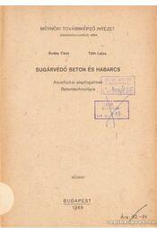 Sugárvédő beton és habarcs - Tóth Lajos, Buday Tibor - Régikönyvek