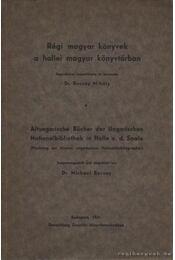 Régi magyar könyvek a hallei magyar könyvtárban - Dr. Bucsay Mihály - Régikönyvek