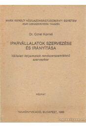 Iparvállalatok szervezése és irányítása - Cotel Kornél dr. - Régikönyvek