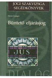Büntető eljárásjog - Herke Csongor - Régikönyvek