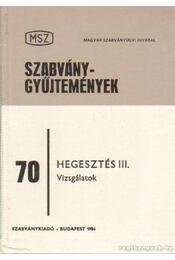 Hegesztés III. - Vizsgálatok - Bánki Tamás - Régikönyvek