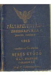 Pályafelvigyázok zsebnaptára 1915. - Nemes Győző - Régikönyvek