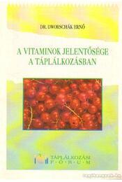A vitaminok jelentősége a táplálkozásban - Dworschák Ernő dr. - Régikönyvek