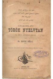 Gyakorlati török nyelvtan - Erődi Béla - Régikönyvek