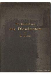 Die Entstehung des Dieselmotors - Diesel, Rudolf - Régikönyvek