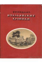 Itáliai krónikák (orosz nyelvű) - Stendhal, H. B. - Régikönyvek