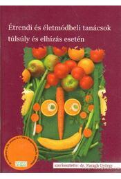 Étrendi és életbódbeli tanácsok túlsúly és elhízás esetén - Paragh György Dr. - Régikönyvek