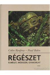 Régészet - Renfrew,Colin, Bahn, Paul - Régikönyvek