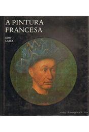 A Pintura Francesa - Lajta Edit - Régikönyvek