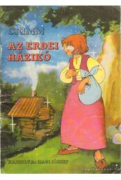 Az erdei házikó - Grimm - Régikönyvek